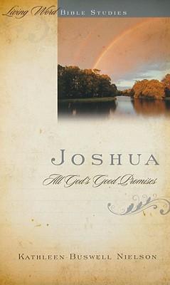 Joshua: All God's Good Promises (Living Word Bible Studies), Kathleen Buswell Nielson