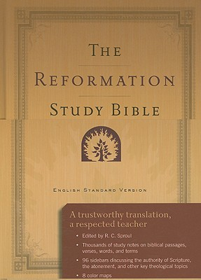 The Reformation Study Bible: English Standard Version Hardcover 2nd Ed w/Maps, Published by Ligonier Ministries, General Editor: R. C. Sproul