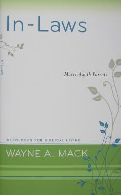 Image for In-Laws: Married with Parents (Resources for Biblical Living)