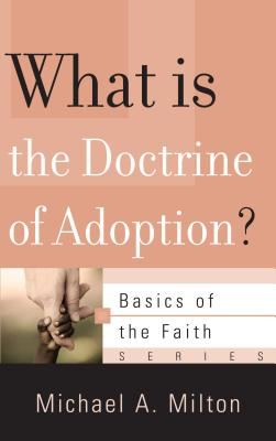 Image for What Is the Doctrine of Adoption? (Basics of the Faith)