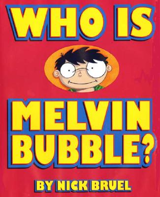 Image for Who Is Melvin Bubble?