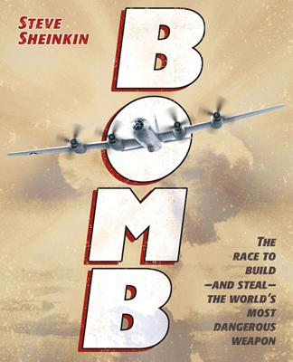 Image for Bomb: The Race to Build--and Steal--the World's Most Dangerous Weapon
