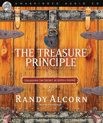 The Treasure Principle: Unlocking the Secrets of Joyful Giving, Randy Alcorn