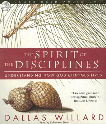 Image for The Spirit of the Disciplines: Understanding How God Changes Lives