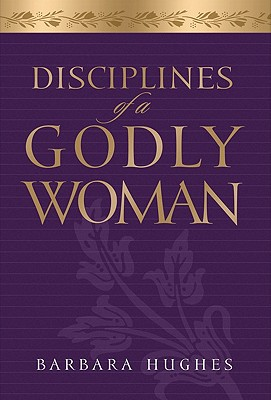 Image for Disciplines of a Godly Woman (CD Audiobook)