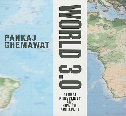 Image for World 3.0: Global Prosperity and How to Achieve it