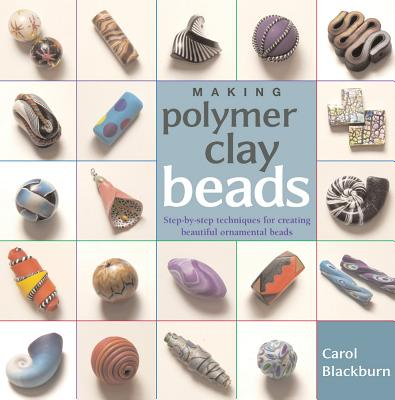 MAKING POLYMER CLAY BEADS, BLACKBURN, CAROL