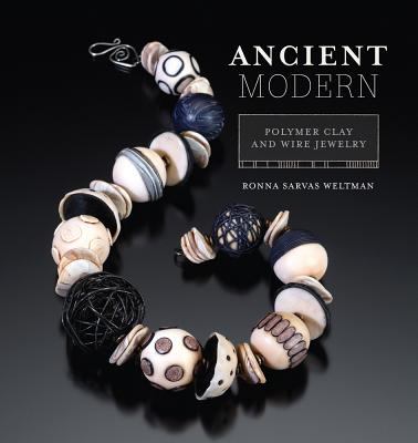 Image for Ancient Modern: Polymer Clay And Wire Jewelry