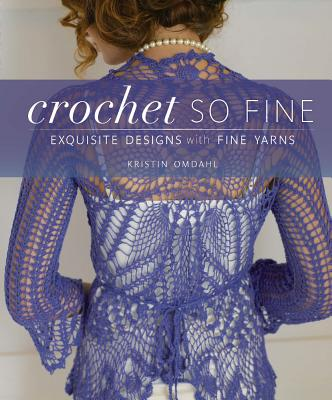 Image for Crochet So Fine: Exquisite Designs with Fine Yarns