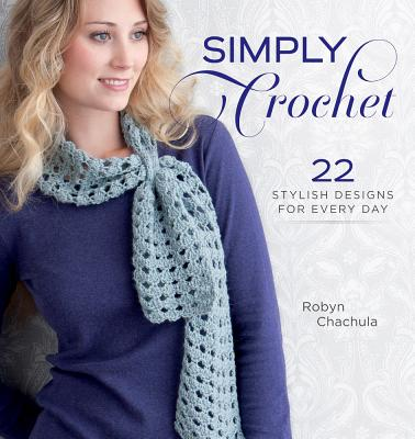 Image for Simply Crochet: 22 Stylish Designs for Everyday