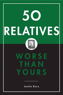 Image for 50 Relatives Worse than Yours