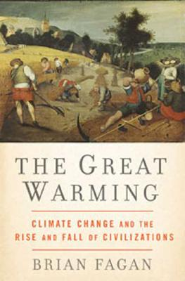 Image for Great Warming: Climate Change and the Rise and Fall of Civilizations