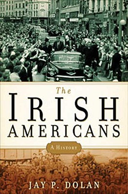 Image for The Irish Americans: A History