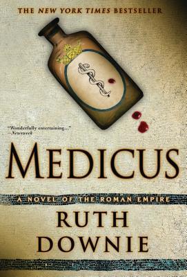 Medicus: A Novel of the Roman Empire, Ruth Downie