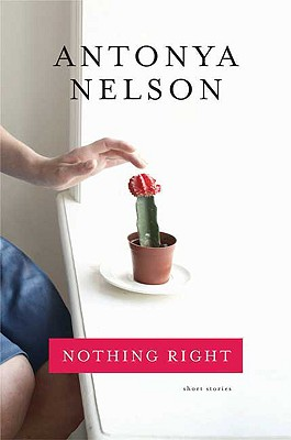 Nothing Right: Short Stories, Nelson, Antonya