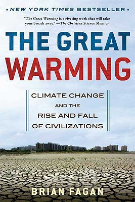 Image for The Great Warming: Climate Change and the Rise and Fall of Civilizations