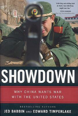 Showdown: Why China Wants War with the United States, Jed  Babbin, Edward Timperlake