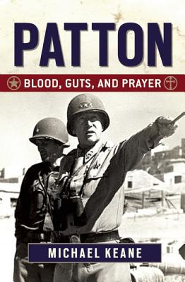 Image for Patton: Blood, Guts, and Prayer