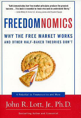 Image for Freedomnomics: Why the Free Market Works and Other Half-baked Theories Don't