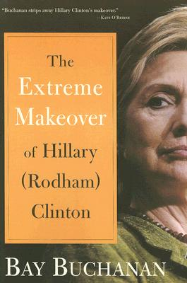 The Extreme Makeover of Hillary (Rodham) Clinton, Buchanan, Bay