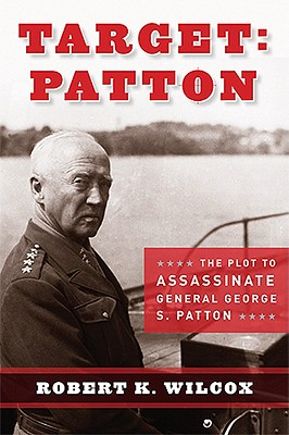 Image for Target: Patton: The Plot to Assassinate General George S. Patton