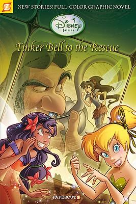 Disney Fairies Graphic Novel #4: Tinker Bell to the Rescue, Paola Mulazzi, Augusto Machetto, Giulia Conti, Gianluca Barone