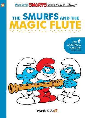 Smurfs #2: The Smurfs and the Magic Flute, The (The Smurfs Graphic Novels), Delporte, Yvan; Peyo