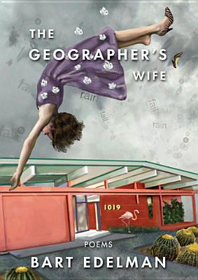 Image for GEOGRAPHER'S WIFE, THE POEMS