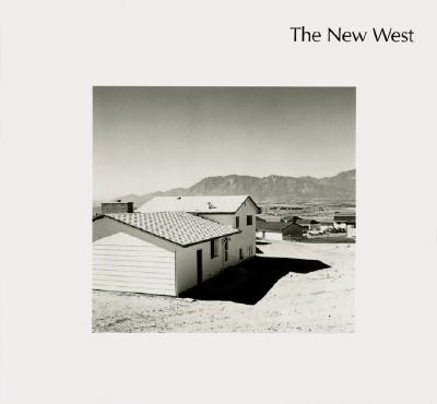 The New West: Landscapes Along the Colorado Front Range, Robert Adams