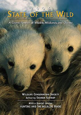 Image for State of the Wild: A Global Portrait of Wildlife, Wildlands, and Oceans