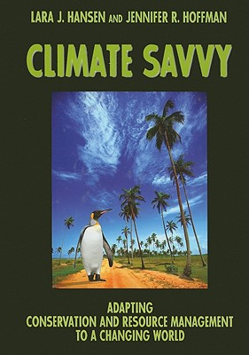 Image for Climate Savvy: Adapting Conservation and Resource Management to a Changing World