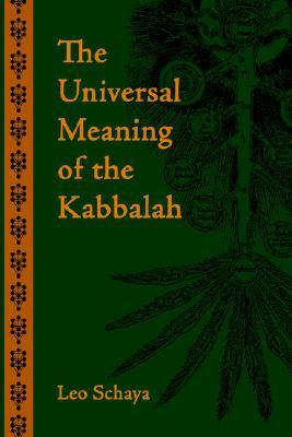 The Universal Meaning of the Kabbalah, Leo Schaya