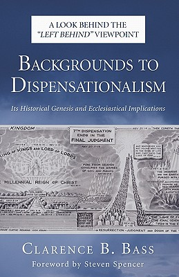 Image for Backgrounds to Dispensationalism: Its Historical Genesis and Ecclesiastical Implications