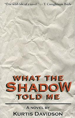 What the Shadow Told Me, Kurtis Davidson; Kurt Jose Ayau; David Rachels