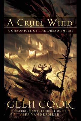 "A Cruel Wind: A Chronicle Of The Dread Empire, ""Cook, Glen"""