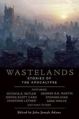 WASTELANDS STORIES OF THE APOCALYPSE, ADAMS, JOHN JOSEPH (EDT)