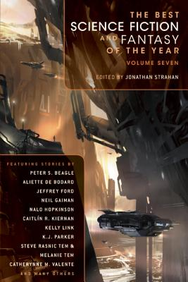 The Best Science Fiction and Fantasy of the Year Volume Seven