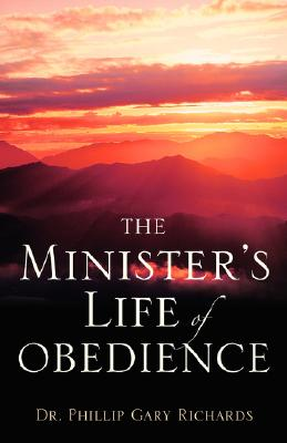 The Minister's Life of Obedience, Richards, Phillip Gary