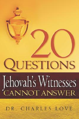 20 Questions Jehovah's Witnesses Cannot Answer, Love, Charles