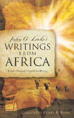 John G. Lake's Writings From Africa, Blake, Curry R