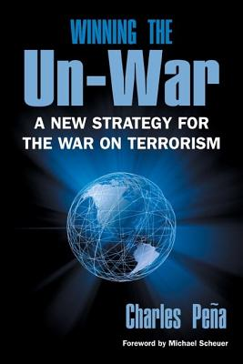 Image for Winning the Un-War: A New Strategy for the War on Terrorism