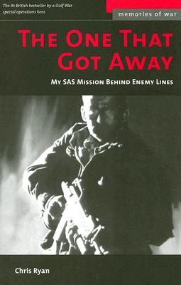 The One That Got Away: My SAS Mission Behind Enemy Lines (Potomac's Memories of War), Ryan, Chris
