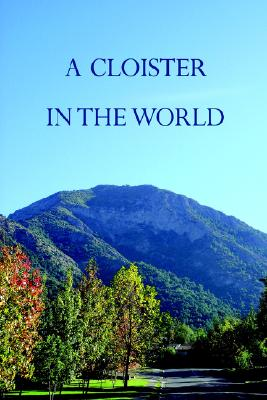 A Cloister in the World: The Story of the Manquehue Apostolic Movement, A Benedictine Movement of the Laity &  Its Work in Chile, Barry, Patrick
