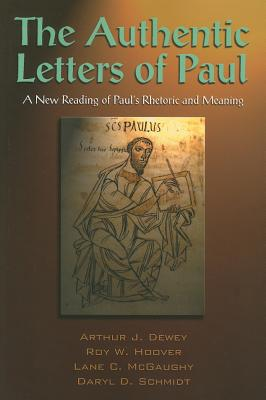 The Authentic Letters of Paul, Arthur J. Dewey; Roy W. Hoover; Lane McGaughy; Daryl D. Schmidt