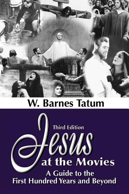 Jesus at the Movies 3rd edition, W. Barnes Tatum