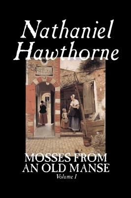 Image for Mosses from an Old Manse, Volume I by Nathaniel Hawthorne, Fiction, Classics