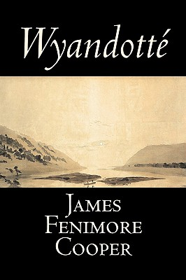 Image for Wyandotte by James Fenimore Cooper, Fiction, Classics, Historical, Action & Adventure