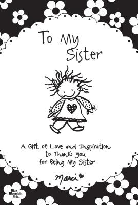 Image for To My Sister: A Gift of Love and Inspiration to Thank You for Being My Sister