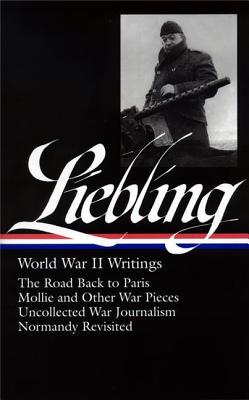 Image for A. J. Liebling: World War II Writings (Library of America #181)