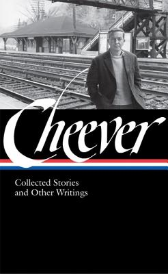 John Cheever: Collected Stories and Other Writings (Library of America, No. 188), John Cheever